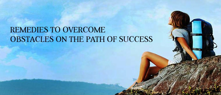 Remedies to Overcome Obstacles on the Path of Success
